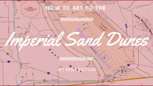 How to get to the Imperial Sand Dunes