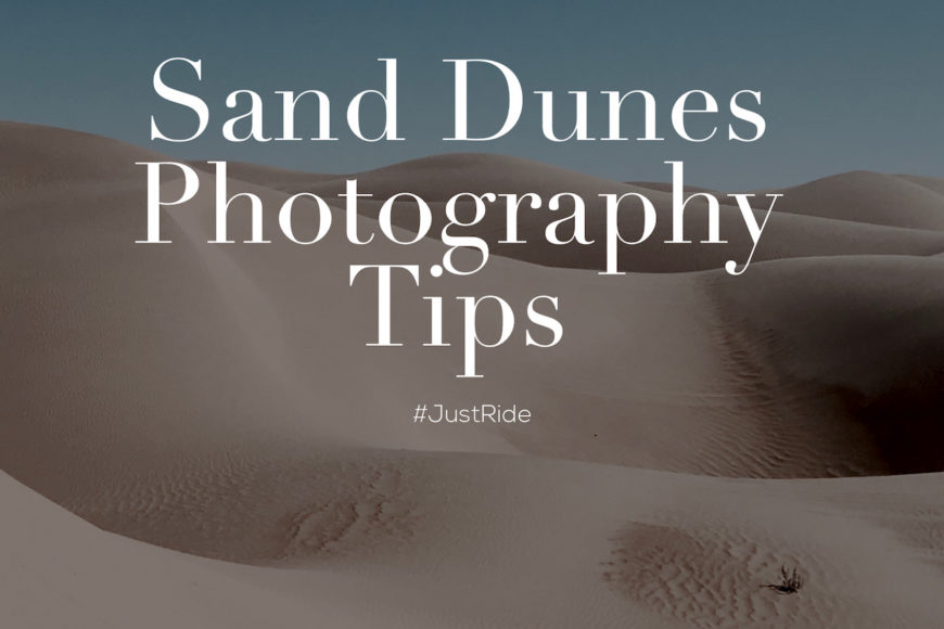 Sand Dunes Photography Tips